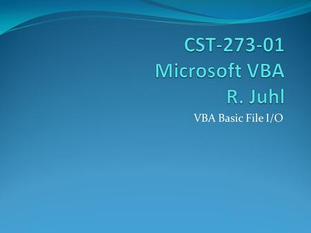 VBA Basic File I/O. VBA includes several objects, methods, and functions that can be used for file I/O One possibility for file I/O The Workbook Object.