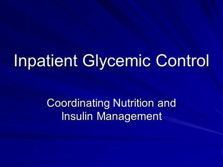 Inpatient Glycemic Control Coordinating Nutrition and Insulin Management.