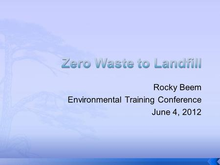 Rocky Beem Environmental Training Conference June 4, 2012.
