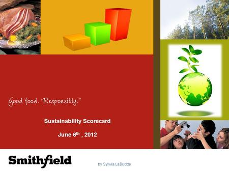 Sustainability Scorecard June 6 th, 2012 by Sylwia LaBudde.