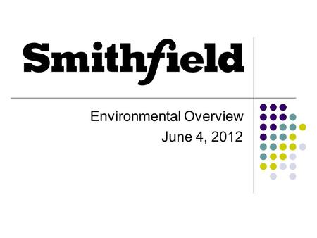 Environmental Overview June 4, 2012. Environmental Performance PRIMARY GOALS Compliance Pollution Prevention Continuous Improvement.