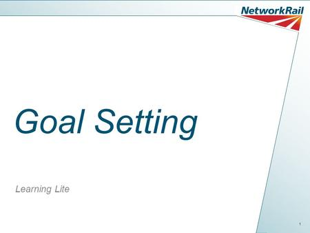 1 Goal Setting Learning Lite. 2 Why would you think about setting a goal? Goal setting gives us something to work toward By setting goals in safety we.