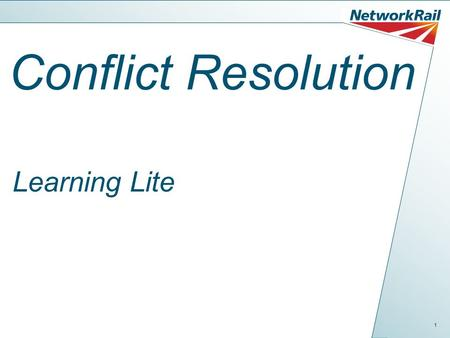 1 Conflict Resolution Learning Lite. 2 Who me? We all experience conflict every day, with family or friends; co- workers or customers Since conflict will.