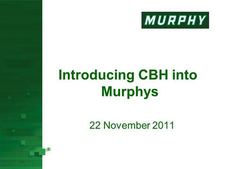 Introducing CBH into Murphys 22 November 2011. Why have we done it Over 12 000 deaths each year are estimated to have been caused by past exposure at.