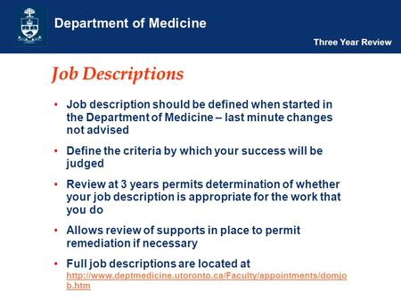 Department of Medicine Three Year Review Job Descriptions Job description should be defined when started in the Department of Medicine – last minute changes.