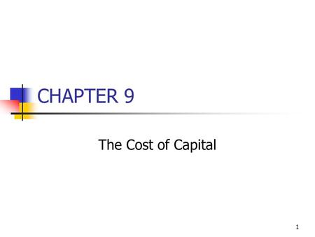 1 CHAPTER 9 The Cost of Capital. 2 Topics in Chapter Cost of capital components Debt Preferred stock Common equity WACC We ignore flotation cost in this.