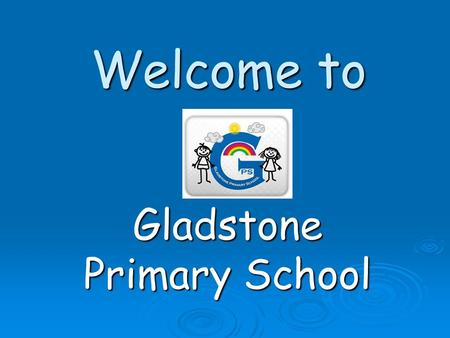 Welcome to Gladstone Primary School. We are a large school set over two sites… Juniors Infants & Nursery.