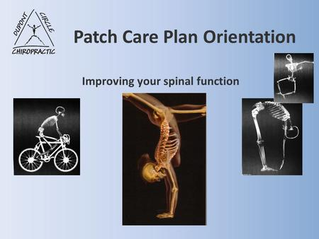 Patch Care Plan Orientation Improving your spinal function.