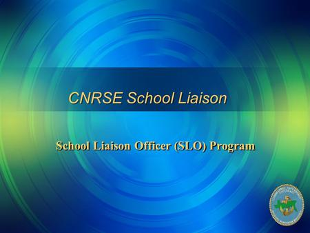CNRSE School Liaison School Liaison Officer (SLO) Program.