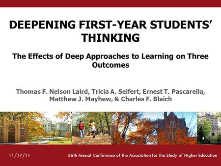 Diversity DEEPENING FIRST-YEAR STUDENTS' THINKING The Effects of Deep Approaches to Learning on Three Outcomes Thomas F. Nelson Laird, Tricia A. Seifert,