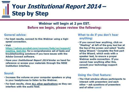 Your Institutional Report 2014 – Step by Step General advice: For best results, connect to this Webinar using a high- speed connection. Visit https://admin.acrobat.com/common/help/en/support/