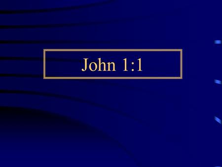 John 1:1. Objectives Consider how John 1:1 truly supports what we know to be the respective roles and relationship of our Father, Jehovah, the Creator.