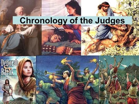 Chronology of the Judges. www.biblechronology.org Simply click on the chart with your mouse.
