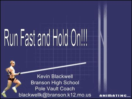 Kevin Blackwell Branson High School Pole Vault Coach