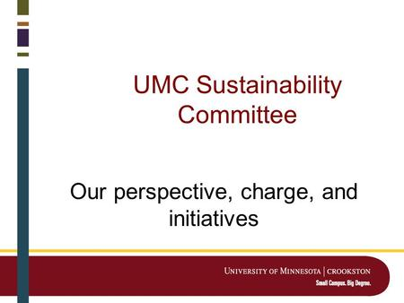 UMC Sustainability Committee Our perspective, charge, and initiatives.