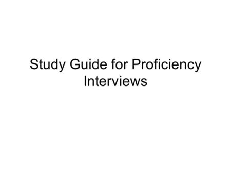 "Study Guide for Proficiency Interviews. Interview #1-Socializing ""Making small talk…"""