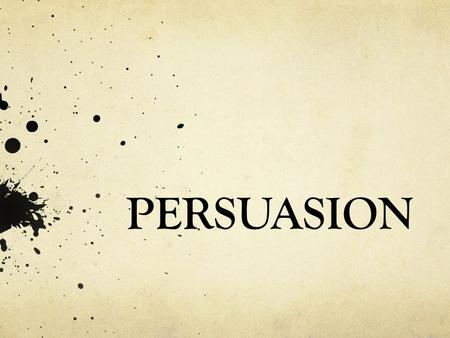 PERSUASION. the claim The purpose of persuasive writing is to convince others to think the way we do or bring about some kind of action. Persuasive text.