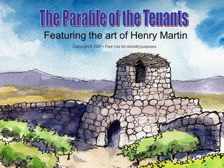 Featuring the art of Henry Martin Copyright © 2007 Free Use for ministry purposes.