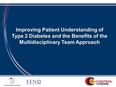 Improving Patient Understanding of Type 2 Diabetes and the Benefits of the Multidisciplinary Team Approach.