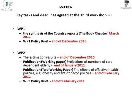 ANCIEN Key tasks and deadlines agreed at the Third workshop - I WP1 – the synthesis of the Country reports (The Book Chapter) March 2011 – WP1 Policy Brief.