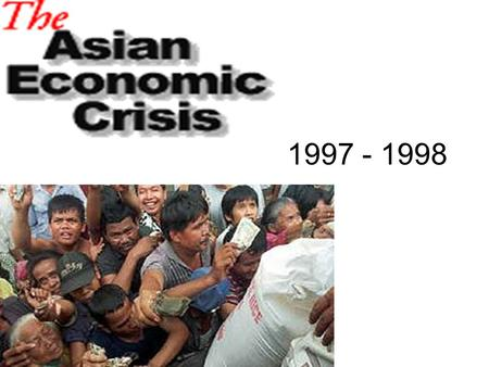 1997 - 1998. Economic success Annual GDP growth in the ASEAN-5 (Indonesia, Malaysia, the Philippines, Singapore, and Thailand) averaged close to 8% over.
