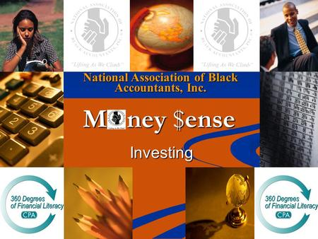 National Association of Black Accountants, Inc. M ney $ense Investing.