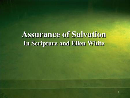 Assurance of Salvation In Scripture and Ellen White 1.