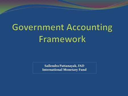 Sailendra Pattanayak, FAD International Monetary Fund.