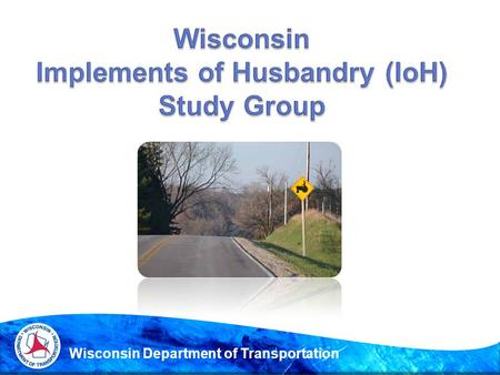 Wisconsin Department of Transportation.  Recent court cases have highlighted the growing problem of Implements of Husbandry (IoH) definitions and the.
