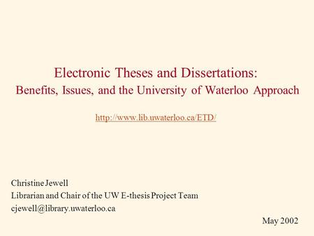 Electronic Theses and Dissertations: Benefits, Issues, and the University of Waterloo Approach