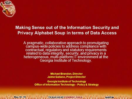Making Sense out of the Information Security and Privacy Alphabet Soup in terms of Data Access A pragmatic, collaborative approach to promulgating campus-wide.
