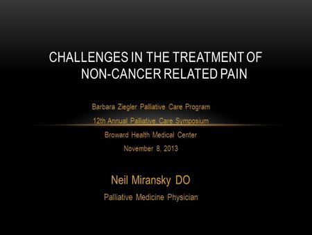 Challenges in the Treatment of Non-Cancer Related Pain