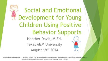 Heather Davis, M.Ed. Texas A&M University August 19th 2014
