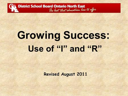 "Revised August 2011 Growing Success: Use of ""I"" and ""R"""