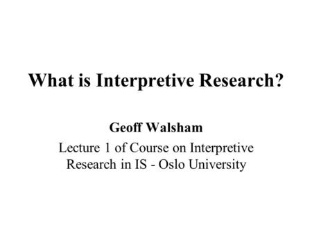 What is Interpretive Research?