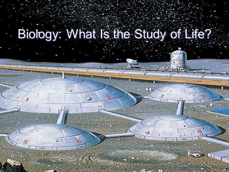 Biology: What Is the Study of Life?. Why Study Biology? Two important reasons for studying Biology: –Biology is relevant to our everyday experience Medical.