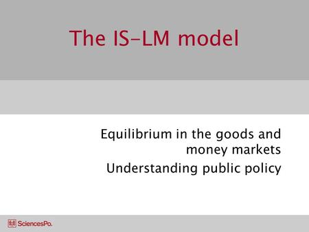 Equilibrium in the goods and money markets Understanding public policy