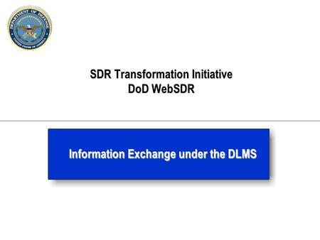 SDR Transformation Initiative DoD WebSDR