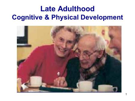 late adulthood and the end of Adult development encompasses the changes that occur in biological and psychological domains of human life from the end of adolescence until the end of one's life these changes may be gradual or rapid, and can reflect positive, negative, or no change from previous levels of functioning.