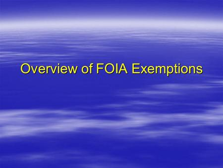 Overview of FOIA Exemptions. Exemption 1  5 U.S.C. § 552(b)(1) protects material that is properly classified in the interests of national defense or.