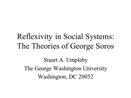 Reflexivity in Social Systems: The Theories of George Soros