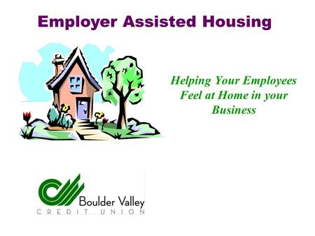 Helping Your Employees Feel at Home in your Business Employer Assisted Housing.