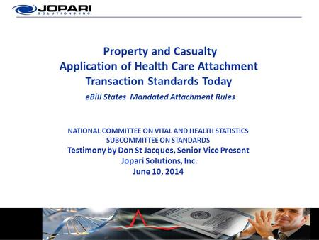 Property and Casualty Application of Health Care Attachment Transaction Standards Today eBill States Mandated Attachment Rules NATIONAL COMMITTEE ON VITAL.