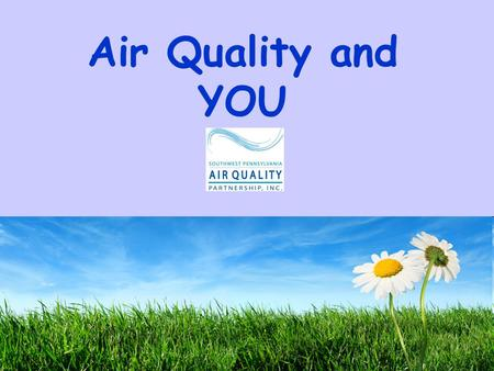 Air Quality and YOU.