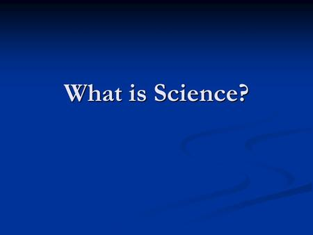 What is Science?. Science vs. Legend Humans have always sought to explain the events of the world Humans have always sought to explain the events of the.