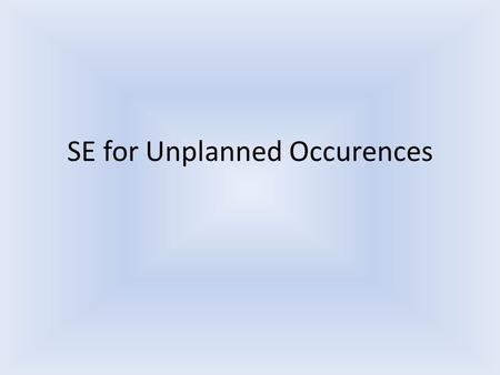 "SE for Unplanned Occurences. ""Se"" is one of those words that has a number of uses. The first thing that usually comes to mind when students see ""se"" is."