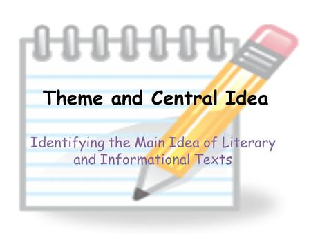 Identifying the Main Idea of Literary and Informational Texts