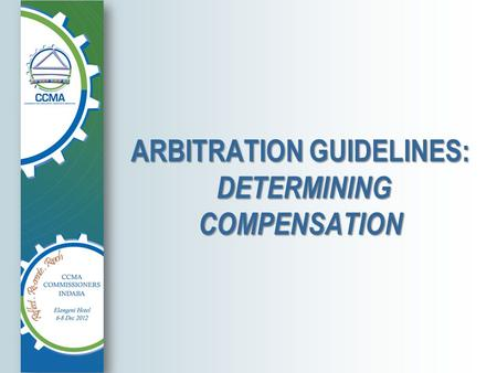 ARBITRATION GUIDELINES: DETERMINING COMPENSATION.