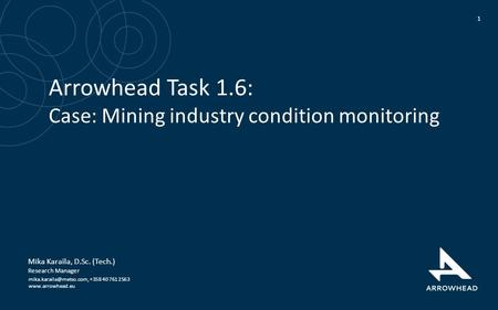 Arrowhead Task 1.6: Case: Mining industry condition monitoring