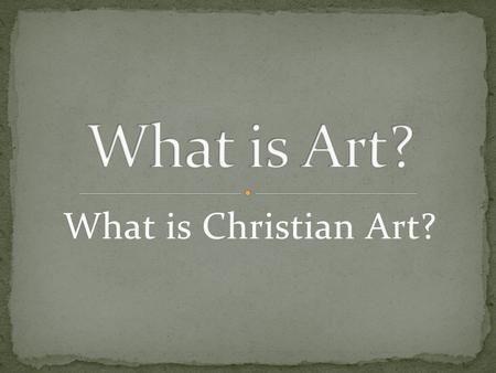 What is Christian Art?.